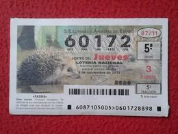 SPAIN ESPAGNE DÉCIMO DE LOTERÍA NACIONAL NATIONAL LOTTERY LOTERIE NATIONALE ERIZO COMÚN HÉRISSON HEDGEHOG VER FOTO 2011 - Lottery Tickets