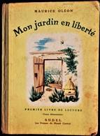 Maurice Oléon - Mon Jardin En Liberté - Les Presses Du Massif Central - S.U.D.E.L. - ( 1958 ) . - Books, Magazines, Comics
