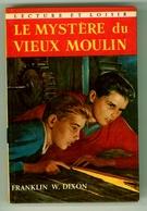 """Lecture Et Loisirs - Série """"Les Frères Hardy"""" - Franklin W. Dixon- """"Le Mystère Du Vieux Moulin"""" - 1970 - Bücher, Zeitschriften, Comics"""