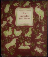 L. Defond Et G. Laramée - Au Paradis Des Bêtes - Méthode De Lecture - Éditions Bourrelier - ( 1957 ) . - Books, Magazines, Comics