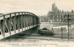 59 - VALENCIENNES - Nouveau Pont Du Chemin De Fer Et Caserne De Gendarmerie - Valenciennes