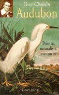 Audubon : Peintre, Naturaliste, Aventurier Par Chatelin (ISBN 2704809267 EAN 9782704809264) - Biographie