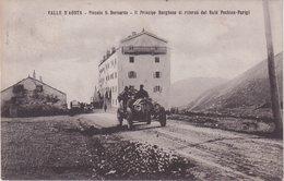 VALLE D'AOSTA : PICOLLO S. BERNADO . IL PRINCIPE BORGHESE DI RITORSO DAL RAID PECHINO PARIGI . - Aosta