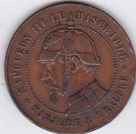 MEDAILLE NAPOLEON III Le MISERABLE &TRAITRE & PARJURE-VAMPIRE De La FRANCE-Paris 2 Déc. 1851-SEDAN 2 Sep. 1870 - Francia