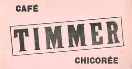Buvard Ancien CAFE TIMMER CHICOREE - Café & Thé