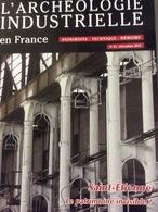 L' Archéologie Industrielle En France  N°61-2012 : Saint Étienne, Le Patrimoine Invisible ? (Patrimoine-Technique-Mémoir - Géographie