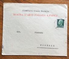 MOSTRA D'ARTE ITALIANA A PARIGI COMITATO ITALIA FRANCIA  BUSTA SPECIALE PER FIRENZE - 1900-44 Vittorio Emanuele III