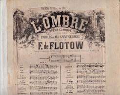 L'OMBRE  Mus.F.de Flotow,paroles M.de Saint-Georges,opéra Comique N°14 Bis,chanté Par Mr Meillet,piano,mauvais état T - Partitions Musicales Anciennes