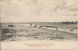 Colonies Françaises. - COTE D'IVOIRE. GRAND BASSAM. - Le Warf.  (scan Verso). - Côte-d'Ivoire