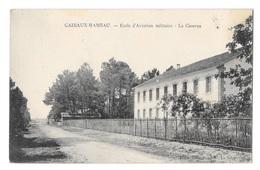 (22971-33) Cazeaux Hameau - Ecole D'Aviation Militaire - La Caserne - France