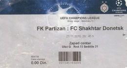 Ticket FC FK Partizan Belgrade Serbia  FC Shakhtar Donetsk Ukraine 2010. Fc Football Match UEFA - Tickets D'entrée