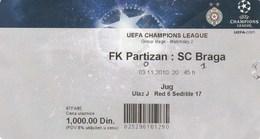 Ticket FC FK Partizan Belgrade Serbia  FC Braga Portugal  2010. Fc Football Match UEFA - Tickets D'entrée