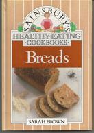 SAINSBURY'S - HEALTHY EATING COOKBOOKS : BREADS - Cuisine, Plats Et Vins