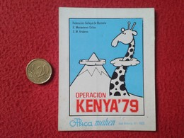 SPAIN PEGATINA ADHESIVO OLD STICKER OPERACIÓN KENYA 79 KENIA 1979 FEDERACIÓN GALLEGA DE MONTAÑA MOUNTAINEERING ALPINISME - Pegatinas