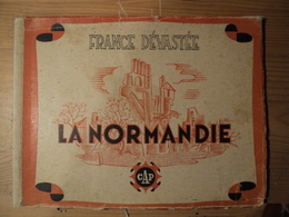 WW2. LA NORMANDIE. COLLECTION FRANCE DEVASTEE. CAP. ANNEES 45 / 50 CLICHES LEGENDES DE LOCALITES NORMANDES DETRUITES PA - Libros