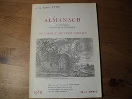 ALMANACH DE L EURE ET DU VEXIN NORMAND. 1988 PITTORESQUE. TOURISTIQUE ET HISTORIQUE. A LA BONNE EURE. PIERRE ET CATHERI - Normandie