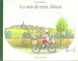 Amis Du Vieux Château (Les) - Satomi Ichikawa - Ecole Des Loisirs - Books, Magazines, Comics