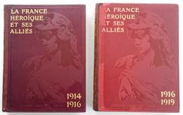 La France Héroïque Et Ses Alliés / Gustave Geffroy. - Paris : Larousse, 1916 ; 1919. - 2 Vol. - Oorlog 1914-18