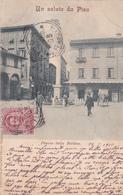 CPA - Italie / Italia - Un Saluto Da Pisa - Piazza Della Berlina - 1900 - Pisa