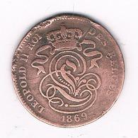 2 CENTIMES 1869 BELGIE /0641/ - 1831-1865: Leopold I