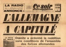 """Journal """" CE SOIR """" Grand Quotidien D'information Indépendant - L'Allemagne A Capitulé - Mardi 8 Mai 1945 - Autres"""