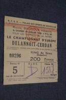 Original Ticket R.F.B.B. 1948,Dalannoit - Cerdan ,championnat D'Europe Palais De Sports à Bruxelles - Autres