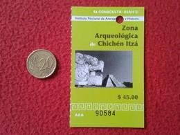 TICKET DE ENTRADA BILLETE ENTRY ENTRANCE ENTRÉE MÉXICO MÉJICO ZONA ARQUEOLÓGICA CHICHÉNITZÁ PARA COLECCIÓN ARCHAEOLOGY - Tickets - Vouchers