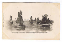 DUNKERQUE  RENTREE DES PETITS BATEAUX PECHEURS DE HARENGS - Dunkerque