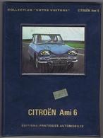 CITROËN AMI 6 - Document De 132 Pages - Publicités