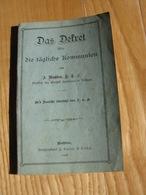 Das Dekret über Die Tägliche Kommunion Von Mathieu Rixheim Buchdruckerei 1908 - Christianisme