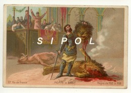 """Image Série   """" Rois De France """" Non Publicitaire """" Pépin Le Bref    23 ème Roi De France ( 752 -768) - Chocolat"""