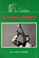 La Légion étrangère Par Louis Saurel - Livres