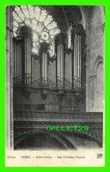PARIS (75) - NOTRE-DAME DE PARIS - LES GRANDES ORGUES - ND PHOT. - ANCIENS ÉTAB. NEURDEIN ET CIE - - Notre Dame De Paris