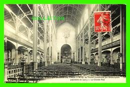 PARIS (75) - NOTRE-DAME DU TRAVAIL, CONSTRUITE EN 1901 - LA GRANDE NEF - CIRCULÉE EN 1908 - OCTAVE LIVA, PHOTO - - Eglises