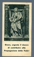 °°° Santino - Grave, Urgente Il Dovere Di Contribuire Alla Propagazione Della Fede °°° - Religion & Esotérisme