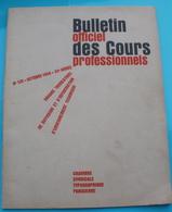 Bulletin Officiel Des Cours Professionnels De La Chambre Syndicale Typographique Parisienne N°135 - 1954 - Bricolage / Technique