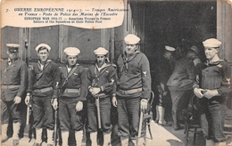 Guerre Européenne 1914-17 - Troupe Américaine En France - Poste De Police Des Marins De L'Escadre - Weltkrieg 1914-18