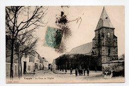 - CPA TRAPPES (78) - La Place De L'Eglise 1904 (avec Personnages) - Edition DURAND - - Trappes