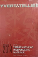 Catalogue YVERT & TELLIER PAYS INDÉPENDANTS D'AFRIQUE 2014 - Encyclopaedia