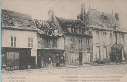 SOISSONS - La Rue De La Paix Après Le Bombardement - - Soissons