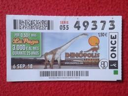 SPAIN DÉCIMO CUPÓN DE ONCE LOTERÍA LOTTERY LOTERIE DINÓPOLIS RUTA JURÁSICA JURASSIC RUTE TERUEL DINOSAURIOS DINOSAURS VE - Billetes De Lotería