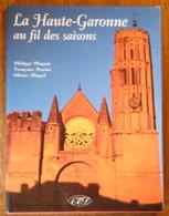 31 - La Haute-Gaonne Au Fil Des Saisons - Ploquin,Pleuriot,Miquel - 1998 - 210 Pages 33,2 X 25 Cm - Midi-Pyrénées