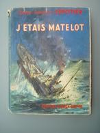 1955 EO Contre-Amiral LEPOTIER  J'étais Matelot France Empire - Guerre 1939-45