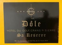 9768 -  Dôle Hôtel Du Golf Crans-sur-Sierre Sa Réserve Suisse - Etiquettes