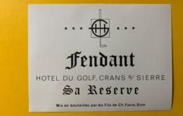 9769 -  Fendant  Hôtel Du Golf Crans-sur-Sierre Sa Réserve Suisse - Etiquettes