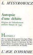 Guerre 39 45 : Autopsie D'une Défaite (origine De L'effondrement Militaire Français De 1940) Par Mysyrowicz - Oorlog 1939-45