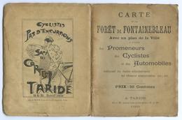 CARTE DE LA FORET DE FONTAINEBLEAU POUR PROMENEURS, CYCLISTES, AUTOMOBILES - TARIDE - Cartes Topographiques