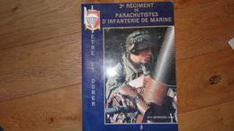 Etre Et Durer 3eme Regiment De Parachutistes D'infanterie Et De Marine 1990 Le ColonelP Ribeyron - Revues & Journaux