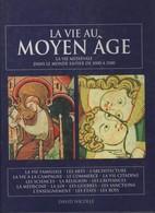 Français > Culture > Histoire -LA VIE AU MOYEN AGE // DAVID  NICOLLE - History