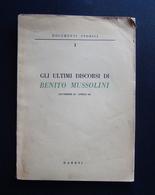 DOCUMENTI STORICI 1 ULTIMI DISCORSI BENITO MUSSOLINI 1948 1000 COPIE 1^ EDIZIONE - Non Classificati